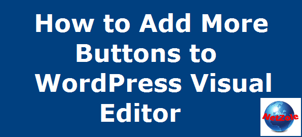 How to Add More Buttons to WordPress Visual Editor   Netzole