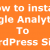 How to install Google Analytics To WordPress Site
