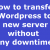 How to transfer WordPress to new server without any downtime